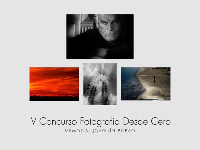 V Concurso Fotografía Desde Cero – Memorial Joaquín Bilbao – ¡Más De 2.000€ En Premios!